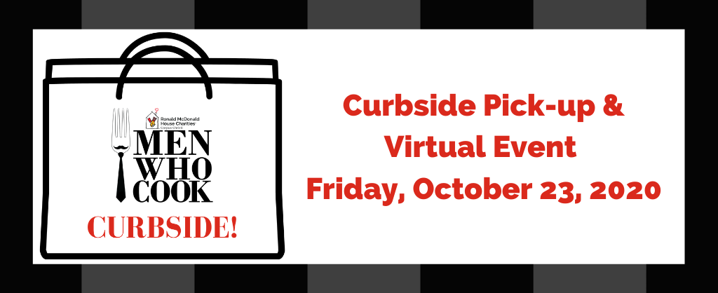 Men Who Cook Curbside Pick up and virtual event is Friday, October 23, 2020